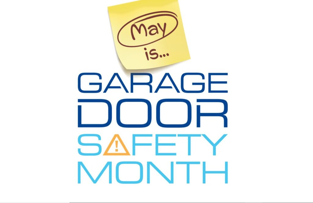 May is Garage door safety month!
