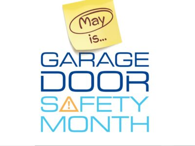 May Is Garage Door Safety Month – Look, Listen, Learn & Remember